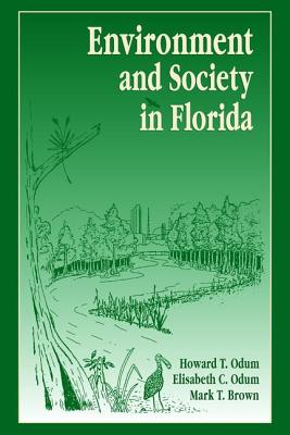 Environment and Society in Florida - Odum, Howard T.