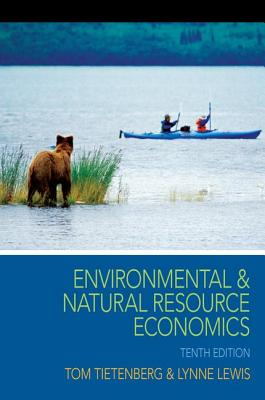 Environmental and Natural Resource Economics - Tietenberg, Thomas H., and Lewis, Lynne