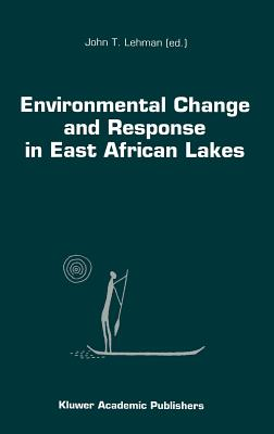 Environmental Change and Response in East African Lakes - Lehman, J T (Editor)