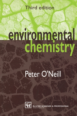 Environmental Chemistry, 3rd Edition - O'Neill, Peter