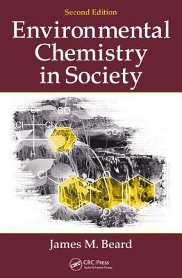 Environmental Chemistry in Society - Beard, James M.