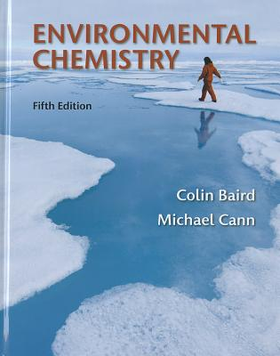 Environmental Chemistry - Baird, Colin, and Cann, Michael