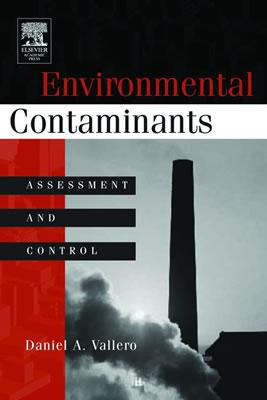 Environmental Contaminants: Assessment and Control - Vallero, Daniel
