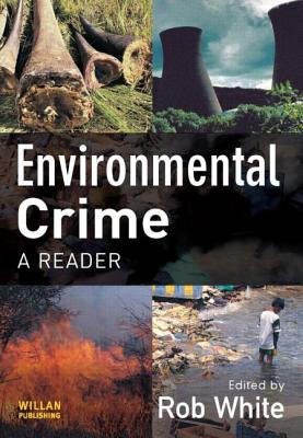 Environmental Crime: A Reader - White, Rob, Dr. (Editor)