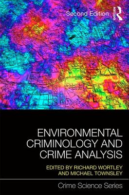 Environmental Criminology and Crime Analysis - Wortley, Richard (Editor), and Townsley, Michael (Editor)