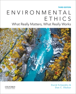 Environmental Ethics: What Really Matters, What Really Works - Schmidtz, David, and Shahar, Dan C