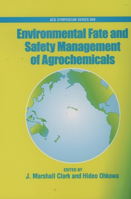 Environmental Fate and Safety Management of Agrochemicals - Clark, J Marshall, Professor (Editor)