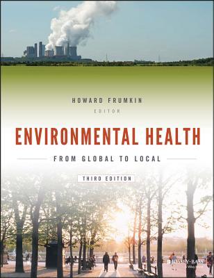 Environmental Health: From Global to Local - Frumkin, Howard, Dr. (Editor)