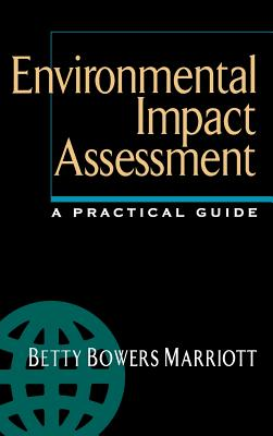 Environmental Impact Assessment: A Practical Guide - Marriott, Betty Bowers