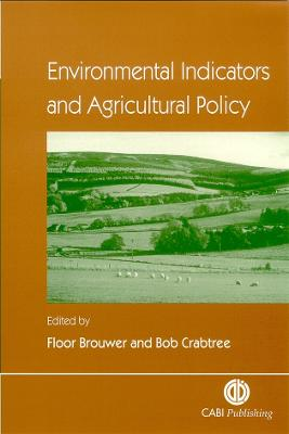 Environmental Indicators and Agricultural Policy - Brouwer, Floor (Editor), and Crabtree, Bob (Editor)