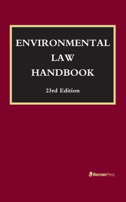 Environmental Law Handbook - Bell, Christopher, and Brownell, F William, and Case, David R