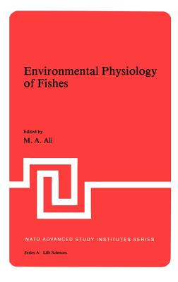 Environmental Physiology of Fishes - Ali, M a