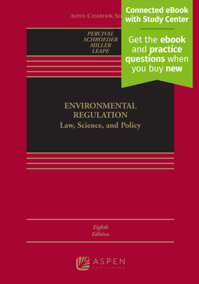 Environmental Regulation: Law, Science, and Policy - Percival, Robert V, and Schroeder, Christopher H, and Miller, Alan S