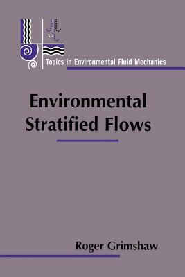 Environmental Stratified Flows - Grimshaw, Roger (Editor)