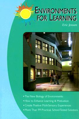 Environments for Learning - Jensen, Eric, and Dabney, Michael, and Markowitz, Karen