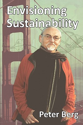 Envisioning Sustainability - Berg, Peter