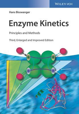 Enzyme Kinetics: Principles and Methods - Bisswanger, Hans