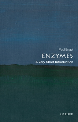 Enzymes: A Very Short Introduction - Engel, Paul