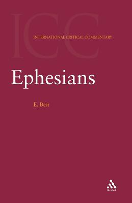 Ephesians - Best, Ernest, and Cranfield, C E B (Editor), and Davies, Graham (Editor)