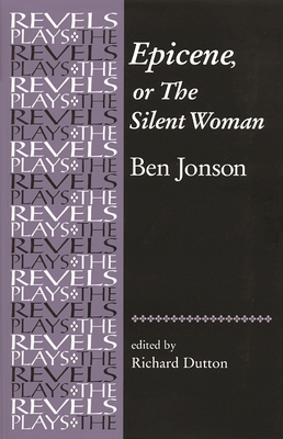 Epicene, or the Silent Woman: By Ben Jonson - Jonson, Ben