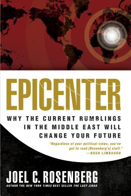 Epicenter: Why the Current Rumblings in the Middle East Will Change Your Future - Rosenberg, Joel C