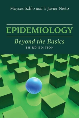 Epidemiology: Beyond the Basics - Szklo, Moyses, and Nieto, Javier