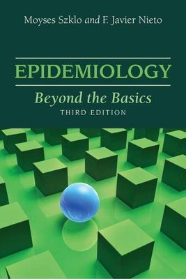 Epidemiology: Beyond the Basics - Szklo, Moyses, and Nieto, F Javier