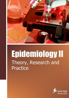 Epidemiology II: Theory, Research and Practice - Press, Iconcept