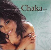Epiphany: The Best of Chaka Khan, Vol. 1 - Chaka Khan