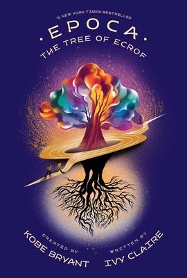 Epoca: The Tree of Ecrof - Bryant, Kobe (Creator), and Claire, Ivy