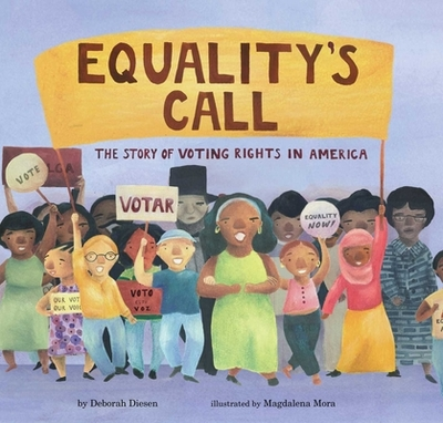 Equality's Call: The Story of Voting Rights in America - Diesen, Deborah