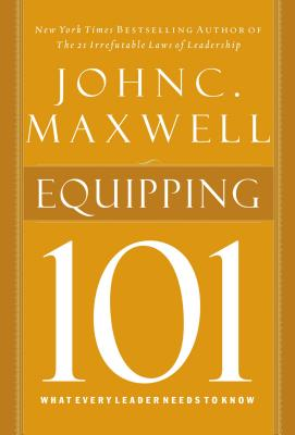 Equipping 101 - Maxwell, John C