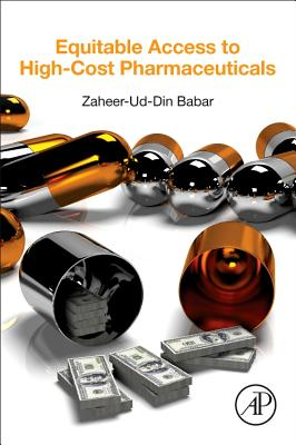 Equitable Access to High-Cost Pharmaceuticals - Babar, Zaheer-ud-Din (Editor)
