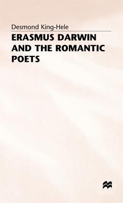Erasmus Darwin and the Romantic Poets - King-Hele, D.