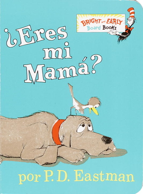 Eres Mi Mama? - Eastman, P D (Illustrator), and Marquez, Desiree (Translated by)