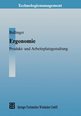 Ergonomie - Bullinger, Hans-Jorg (Editor), and Ilg, Rolf (Contributions by), and Schmauder, Marin (Contributions by)