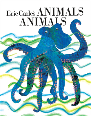 Eric Carle's Animals Animals - Carle, Eric, and Whipple, Laura (Compiled by)