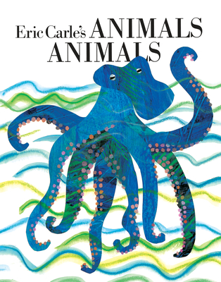 Eric Carle's Animals Animals - Whipple, Laura (Compiled by)