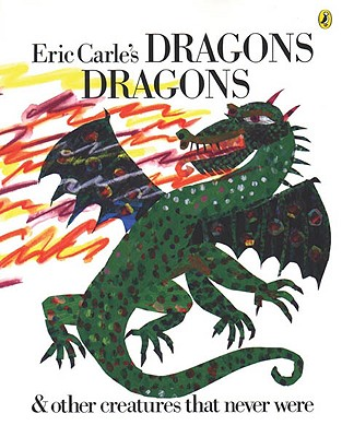 Eric Carle's Dragons, Dragons - Carle, Eric