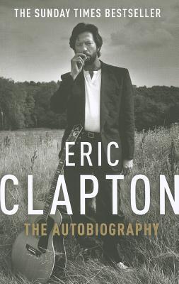 Eric Clapton: The Autobiography - Clapton, Eric