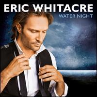 Eric Whitacre: Water Night - Alexander Learmonth (bass); Benedict Hymas (tenor); Grace Davidson (soprano); Hila Plitmann (soprano);...