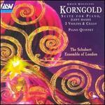 Erich Korngold: Suite for Piano (Left Hand), 2 Violins & Cello; Piano Quintet