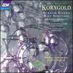 Erich Korngold: Sursum Corda; Baby Serenade; Das Wunder der Heliane; Der Schneemann; Die Tote Stadt