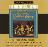 Erich Kunz Sings German University Songs - Erich Kunz (baritone); Vienna State Opera Male Concert Chorus (choir, chorus); Vienna State Opera Orchestra