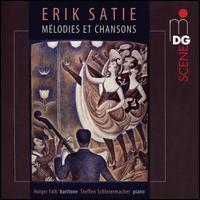 Erik Satie: Mélodies et Chansons - Holger Falk (baritone); Steffen Schleiermacher (piano)