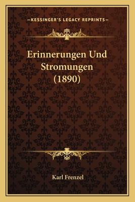 Erinnerungen Und Stromungen (1890) - Frenzel, Karl