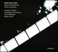 Erkki-Sven Tüür: Seventh Symphony; Piano Concerto - Laura Mikkola (piano); NDR Chorus (choir, chorus); hr_Sinfonieorchester (Frankfurt Radio Symphony Orchestra);...