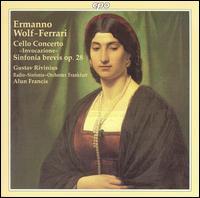 """Ermanno Wolf-Ferrari: Cello Concerto """"Invocazione""""; Sinfonia brevis Op. 28 - Gustav Rivinius (cello); hr_Sinfonieorchester (Frankfurt Radio Symphony Orchestra); Alun Francis (conductor)"""