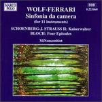 Ermanno Wolf-Ferrari: Sinfonia da camera; Arnold Schoenberg - Johann Strauss II: Kaiserwalzer; Ernst Bloch: Four Epis