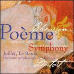 Ernest Chausson: Poème pour violon; Poème de l'amour et de la mer; Symphony